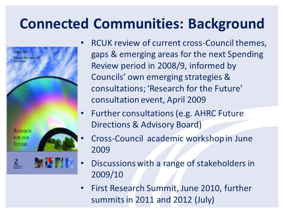 Connected Communities: Background RCUK review of current cross-Council themes, gaps & emerging areas for the next Spending Review period in 2008/9, in