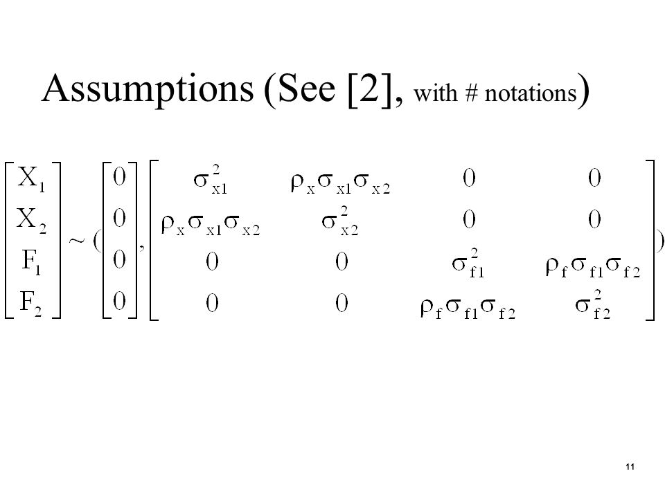 11 Assumptions (See [2], with # notations )