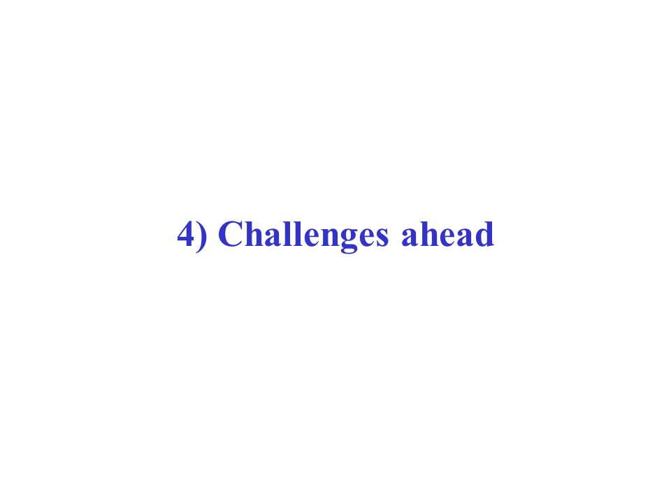 4) Challenges ahead