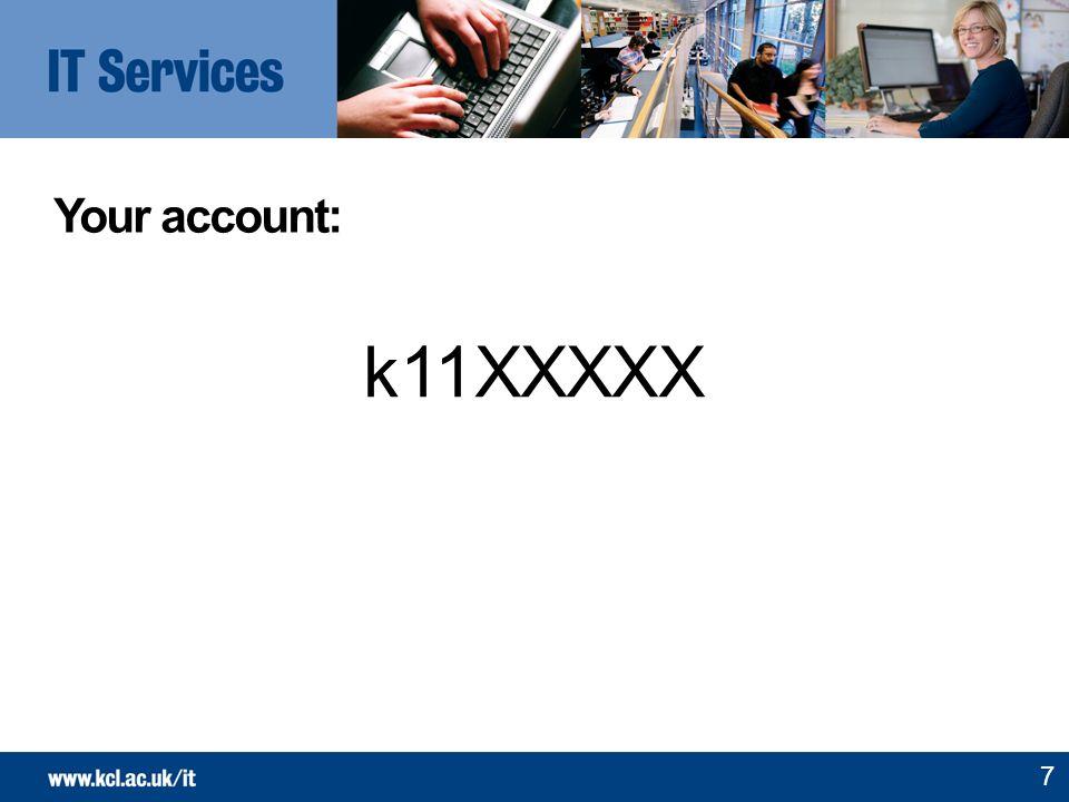 Your account: k11XXXXX 7