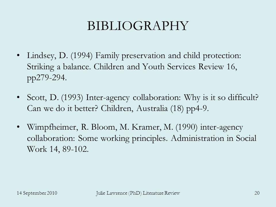 BIBLIOGRAPHY Lindsey, D. (1994) Family preservation and child protection: Striking a balance. Children and Youth Services Review 16, pp279-294. Scott,