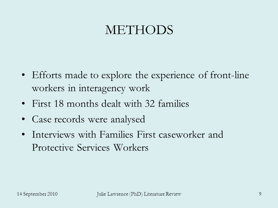METHODS Group and individual discussions with managers and caseworkers – service system issues Local service providers in other agencies were interviewed Arrival and performance of Families First Invited to stakeholder meetings Conclusions from the evaluation were shared at the end of the study period.