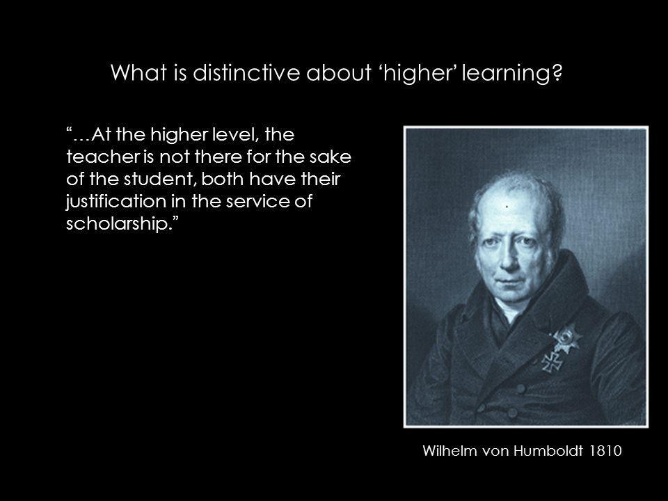 What is distinctive about higher learning.