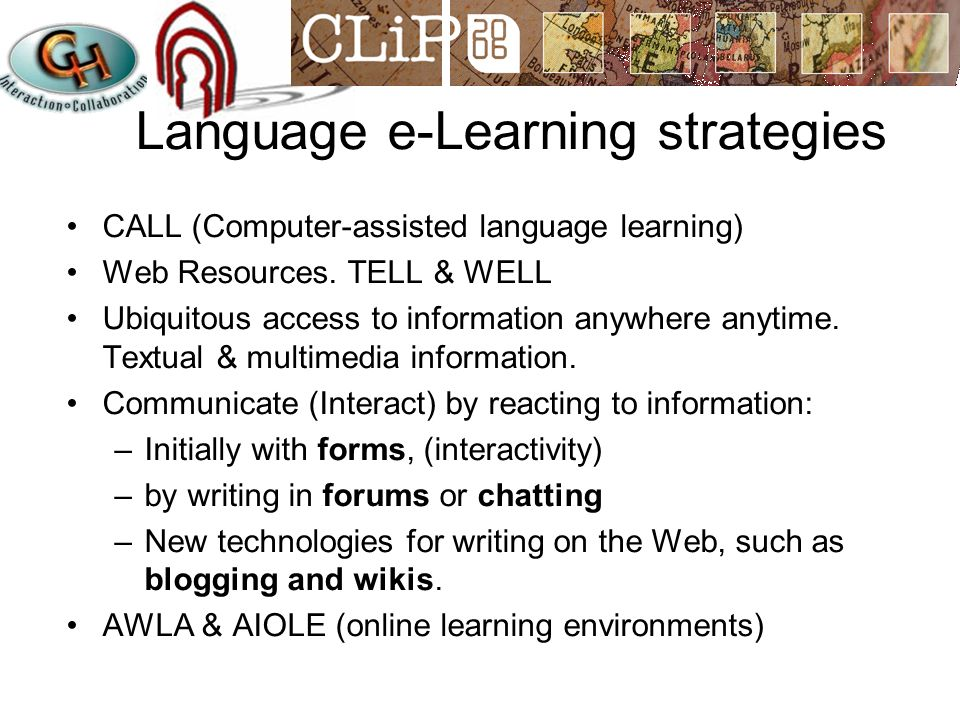 Language e-Learning strategies CALL (Computer-assisted language learning) Web Resources.