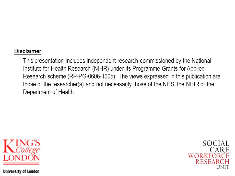 Disclaimer This presentation includes independent research commissioned by the National Institute for Health Research (NIHR) under its Programme Grant