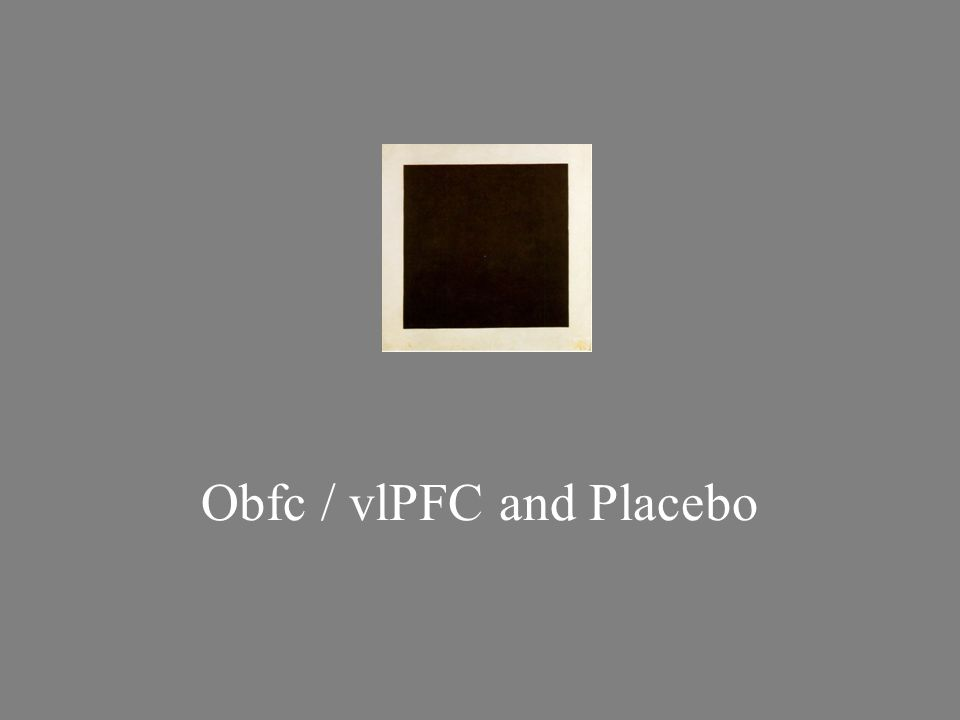 Obfc / vlPFC and Placebo