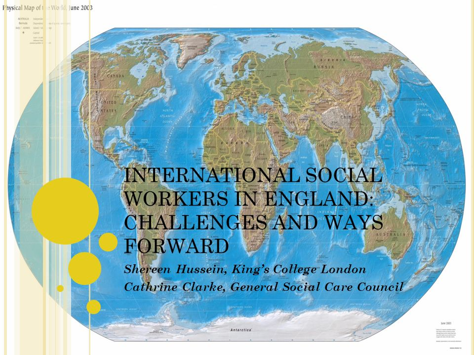 INTERNATIONAL SOCIAL WORKERS IN ENGLAND: CHALLENGES AND WAYS FORWARD Shereen Hussein, Kings College London Cathrine Clarke, General Social Care Council