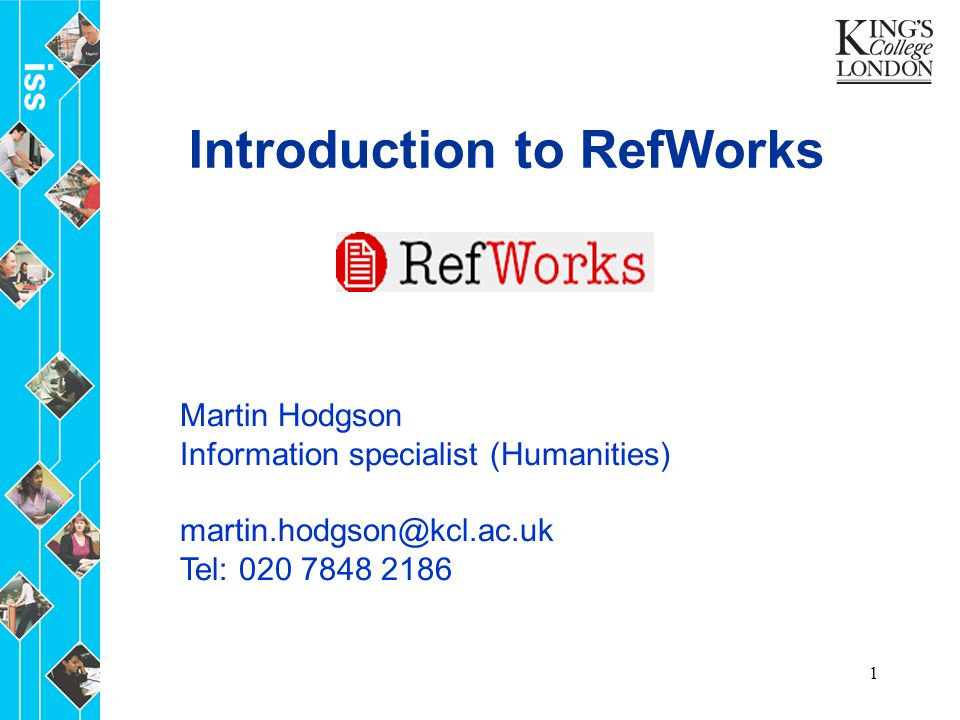 1 Introduction to RefWorks Martin Hodgson Information specialist (Humanities) Tel:
