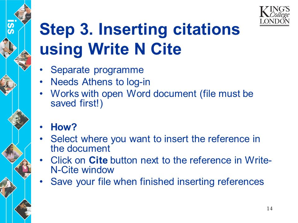 14 Step 3. Inserting citations using Write N Cite Separate programme Needs Athens to log-in Works with open Word document (file must be saved first!)