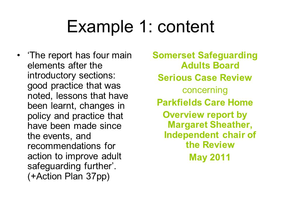 Example 1: content The report has four main elements after the introductory sections: good practice that was noted, lessons that have been learnt, cha