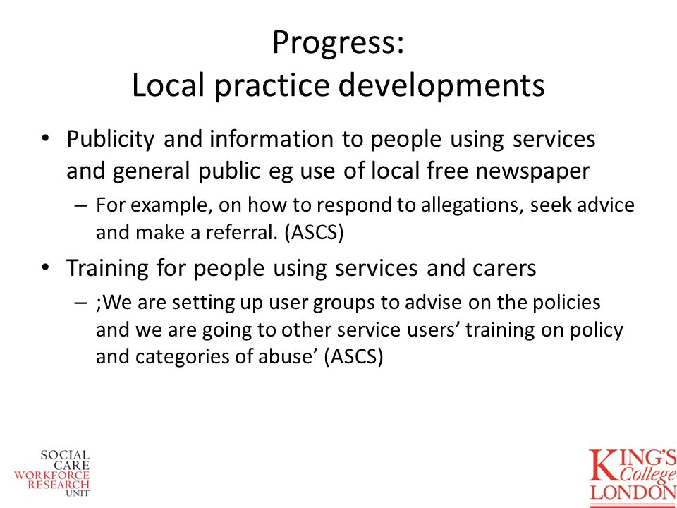 Progress: Local practice developments Publicity and information to people using services and general public eg use of local free newspaper – For examp