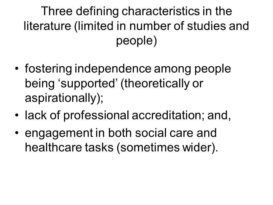 Three defining characteristics in the literature (limited in number of studies and people) fostering independence among people being supported (theore