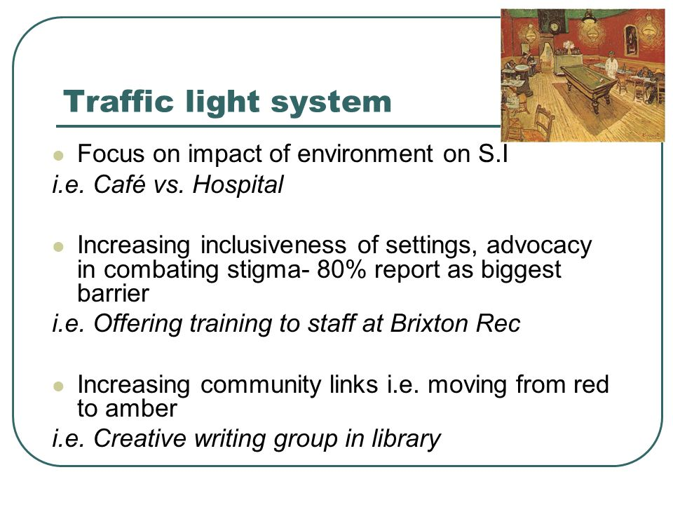 Traffic light system Focus on impact of environment on S.I i.e.
