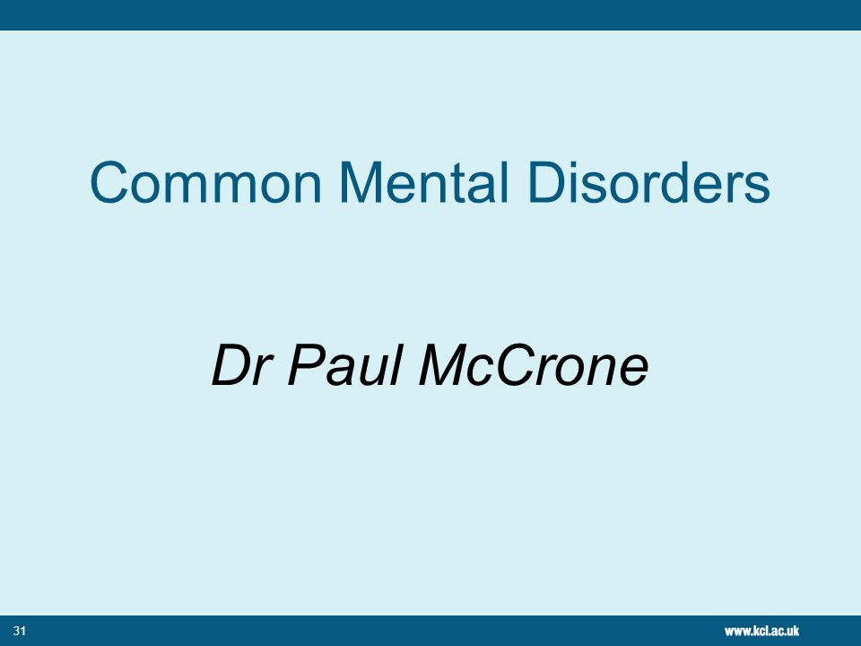 31 Common Mental Disorders Dr Paul McCrone