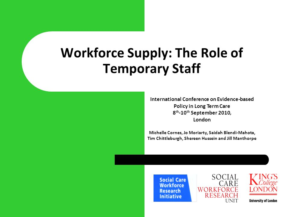 By 2020 it is expected that employers will no longer need to rely on temporary staff to cover tasks that would normally be carried out by a permanent social worker and that as a result those receiving care will be able to count on continuity in the person providing their care Options for Excellence (DH, 2006) Policy Background