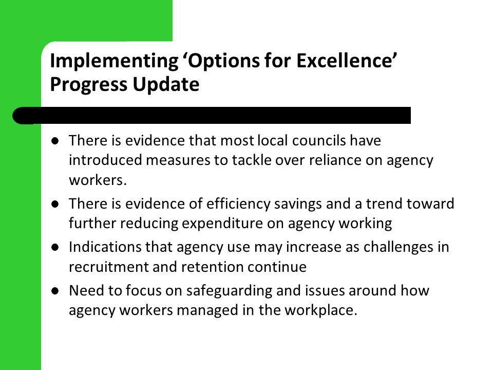Implementing Options for Excellence Progress Update There is evidence that most local councils have introduced measures to tackle over reliance on age