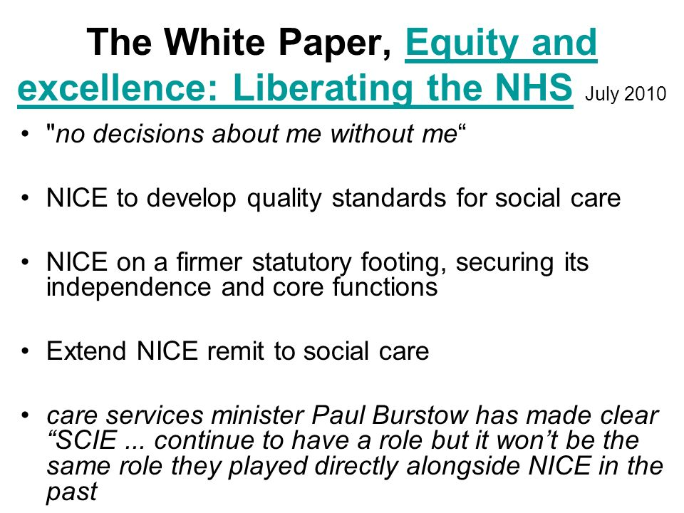 The White Paper, Equity and excellence: Liberating the NHS July 2010Equity and excellence: Liberating the NHS