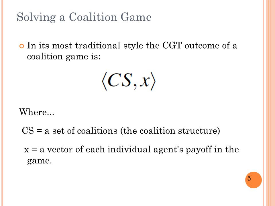 5 In its most traditional style the CGT outcome of a coalition game is: Where...