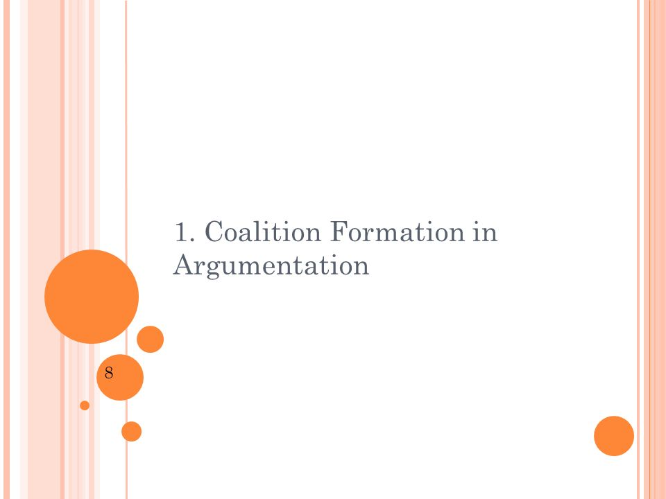 8 1. Coalition Formation in Argumentation