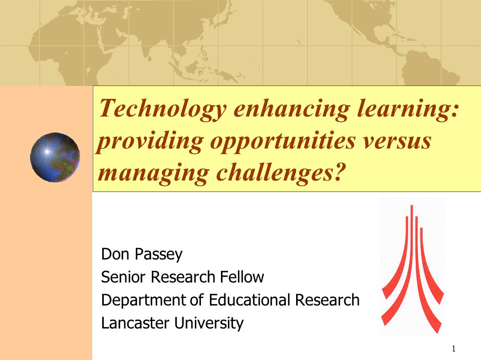 Technology enhancing learning: providing opportunities versus managing challenges.