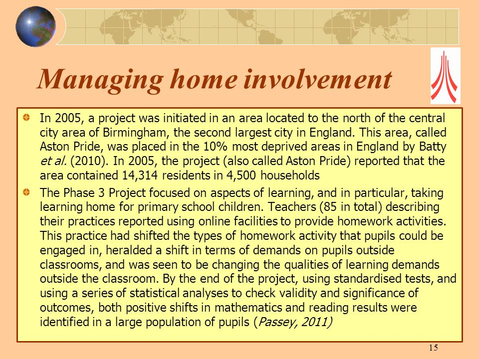 Managing home involvement In 2005, a project was initiated in an area located to the north of the central city area of Birmingham, the second largest