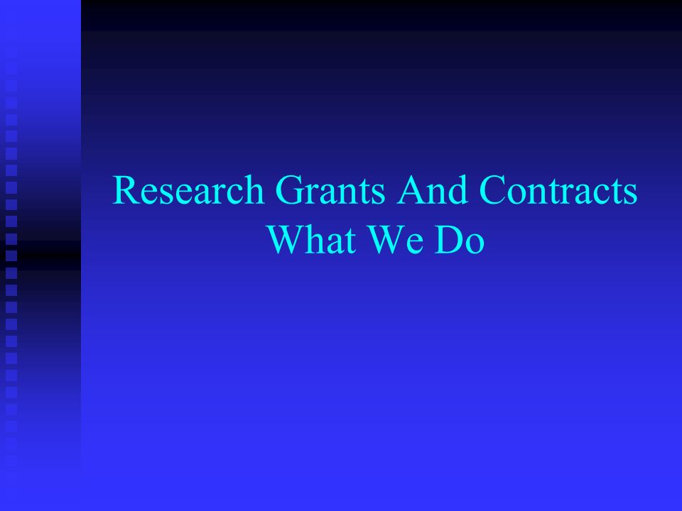 Research Grants And Contracts What We Do