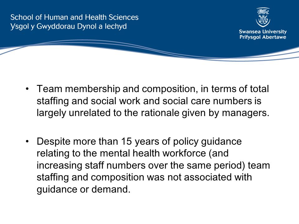 Team membership and composition, in terms of total staffing and social work and social care numbers is largely unrelated to the rationale given by man