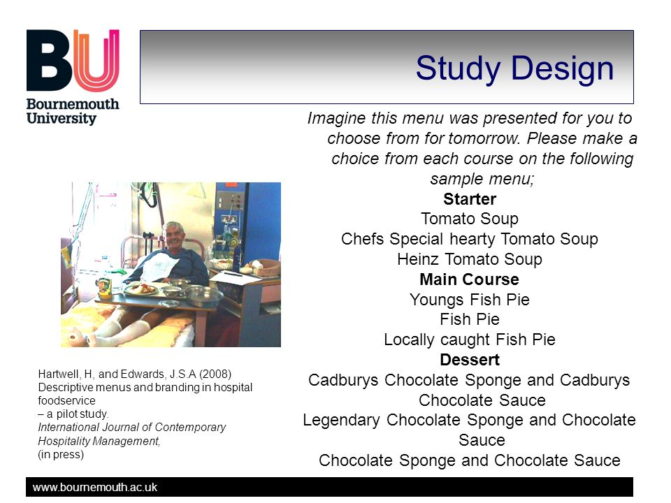 www.bournemouth.ac.uk Study Design Imagine this menu was presented for you to choose from for tomorrow.