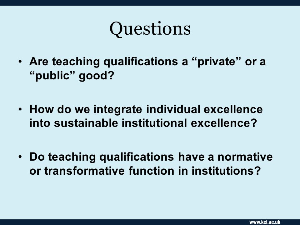 Questions Are teaching qualifications a private or a public good.