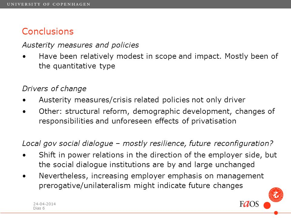 24-04-2014 Dias 6 Conclusions Austerity measures and policies Have been relatively modest in scope and impact.