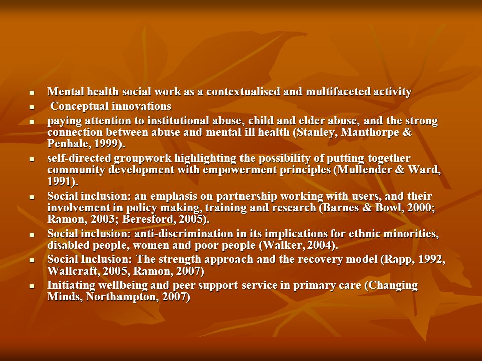 Mental health social work as a contextualised and multifaceted activity Mental health social work as a contextualised and multifaceted activity Concep