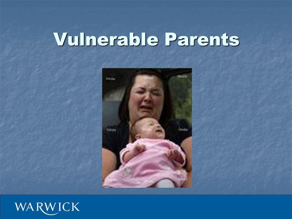 Vulnerable Parents