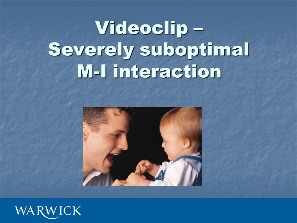 Videoclip – Severely suboptimal M-I interaction