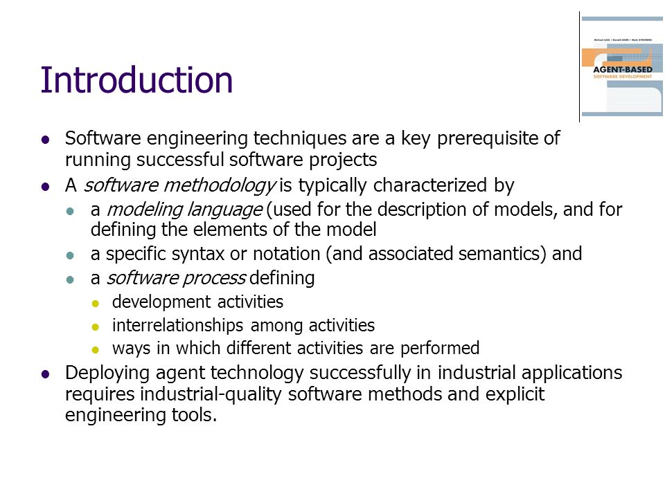 Introduction Software engineering techniques are a key prerequisite of running successful software projects A software methodology is typically charac