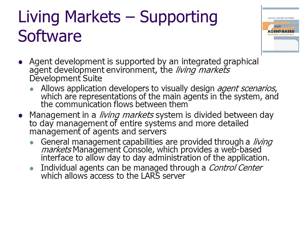 Living Markets – Supporting Software Agent development is supported by an integrated graphical agent development environment, the living markets Devel