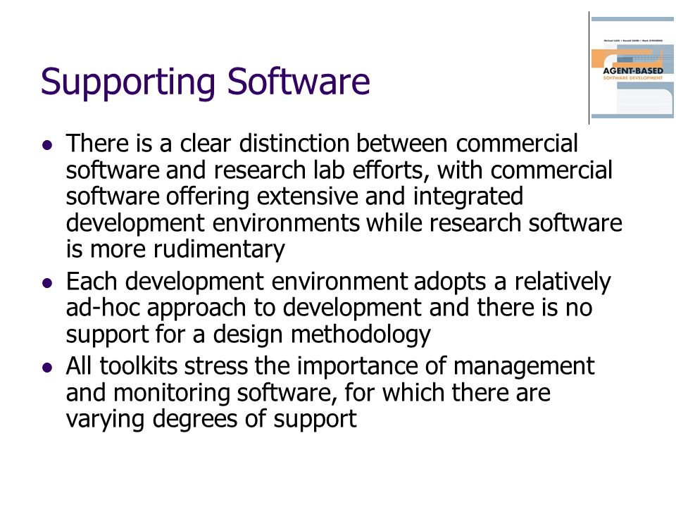 Supporting Software There is a clear distinction between commercial software and research lab efforts, with commercial software offering extensive and