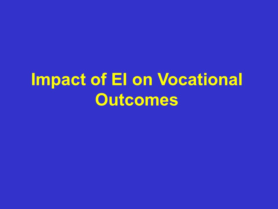 Impact of EI on Vocational Outcomes