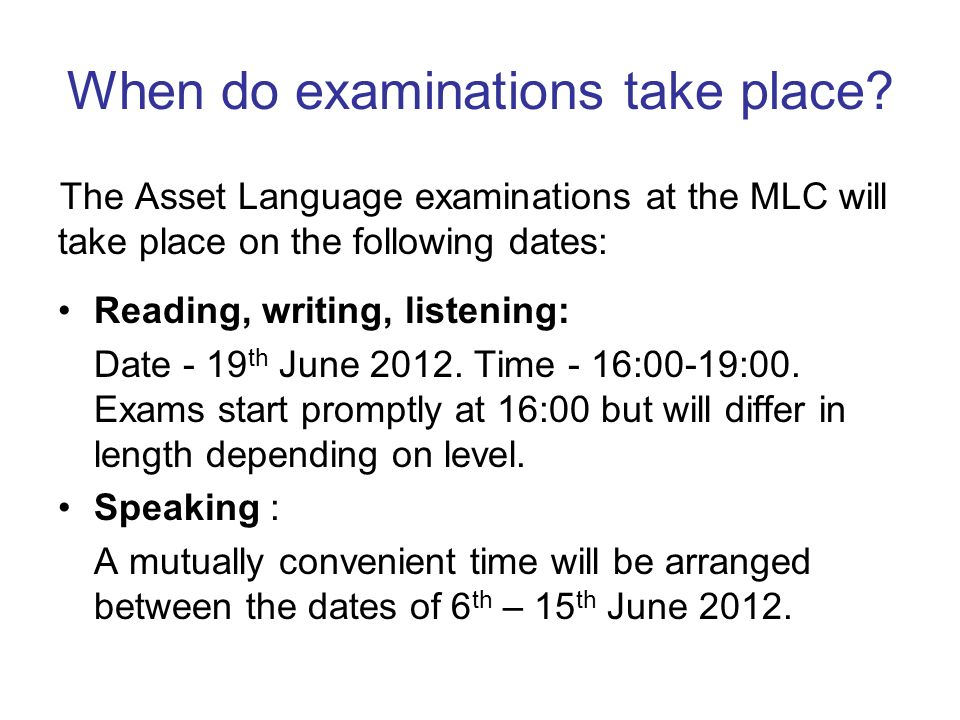 When do examinations take place.