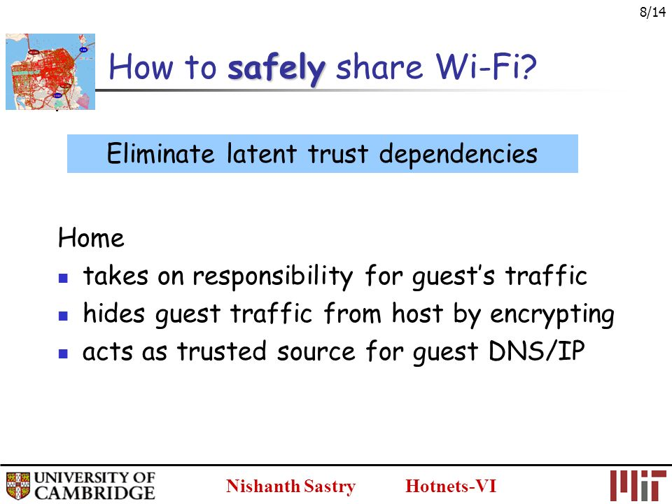 Nishanth Sastry Hotnets-VI 8/14 safely How to safely share Wi-Fi.