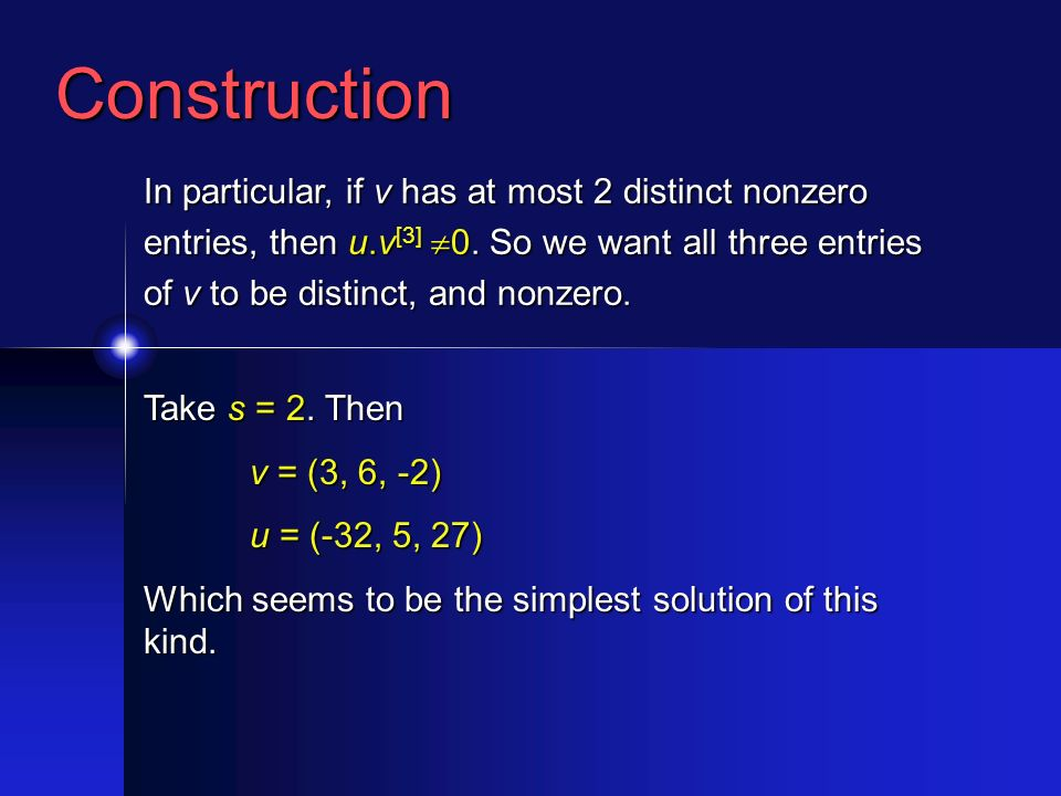 Construction In particular, if v has at most 2 distinct nonzero entries, then u.v [3] 0.