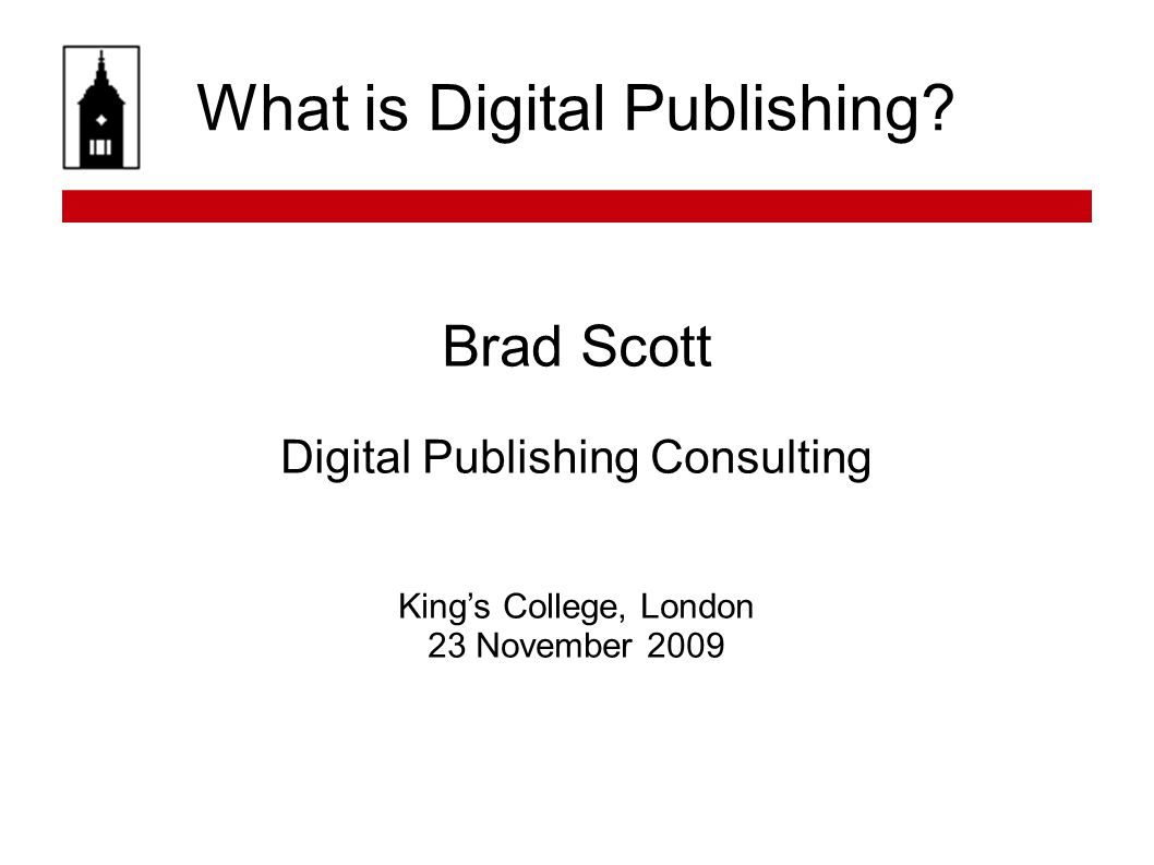 www.brambletye-publishing.co.uk Digital Publishing To a small publisher, the net looks like an unparalleled opportunity to find and fill real user needs, to talk directly with customers and to create information products that serve them.