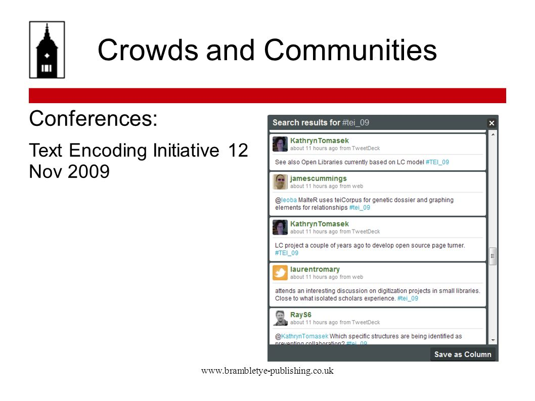 www.brambletye-publishing.co.uk Crowds and Communities Conferences: Text Encoding Initiative 12 Nov 2009