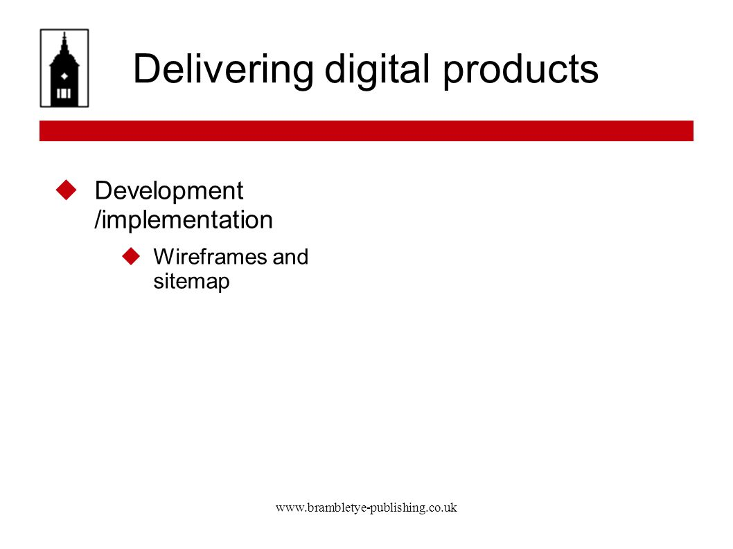 Delivering digital products Development /implementation Wireframes and sitemap