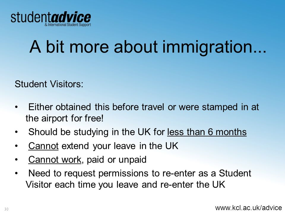 www.kcl.ac.uk/advice A bit more about immigration...