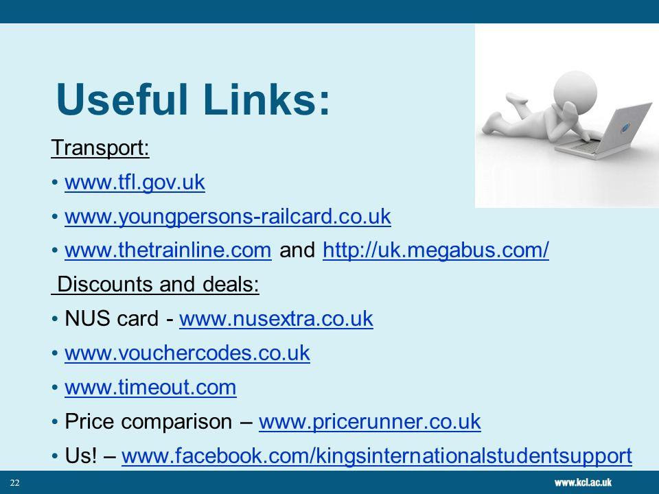 22 Useful Links: Transport: and     Discounts and deals: NUS card Price comparison –   Us.