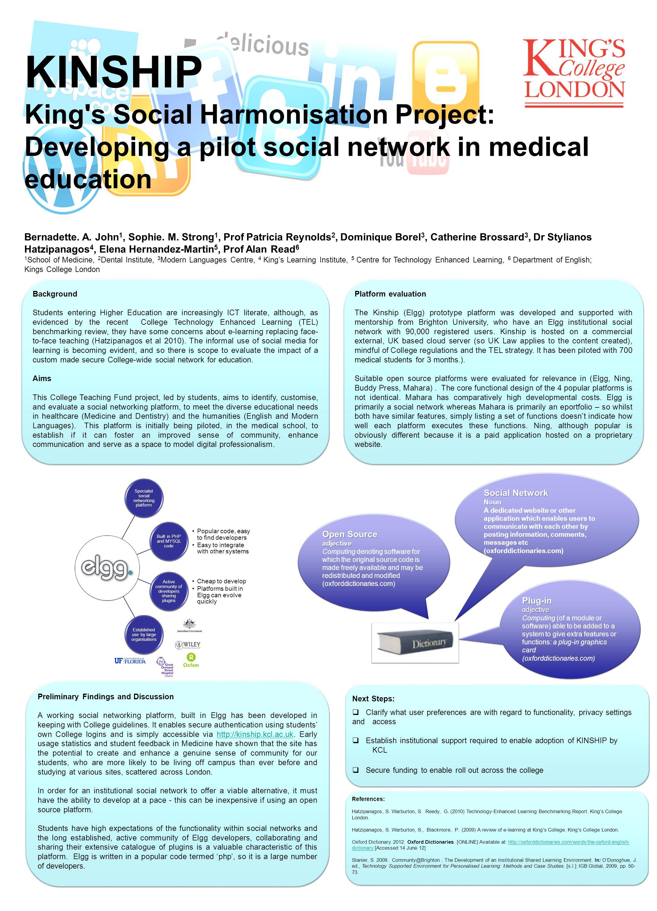 KINSHIP King's Social Harmonisation Project: Developing a pilot social network in medical education Bernadette. A. John 1, Sophie. M. Strong 1, Prof P