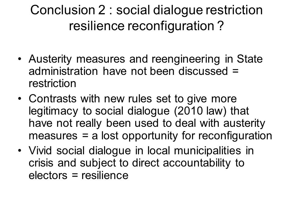 Conclusion 2 : social dialogue restriction resilience reconfiguration .