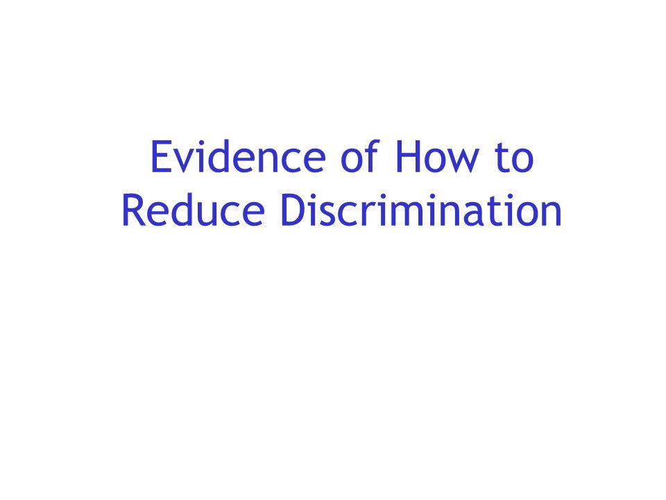 Evidence of How to Reduce Discrimination