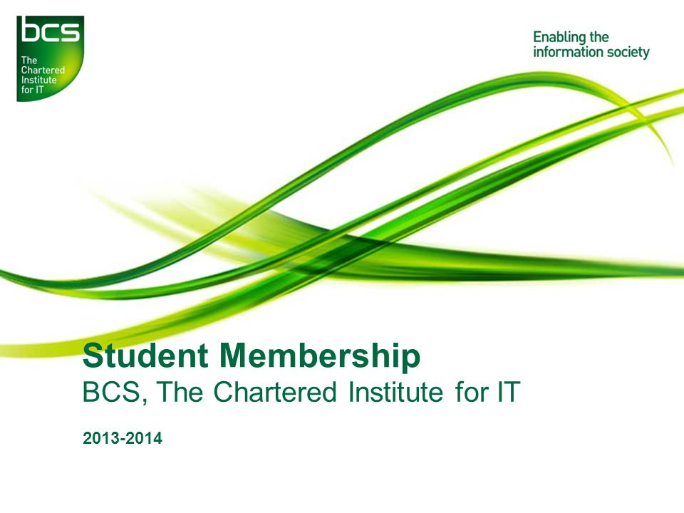 Student Membership BCS, The Chartered Institute for IT 2013-2014