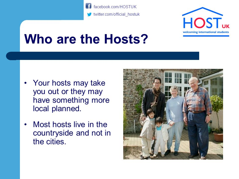 Who are the Hosts. Your hosts may take you out or they may have something more local planned.